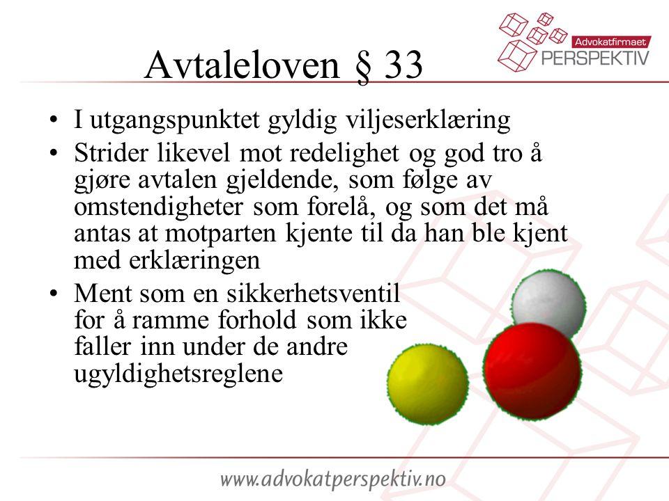 Avtaleloven § 33 I utgangspunktet gyldig viljeserklæring