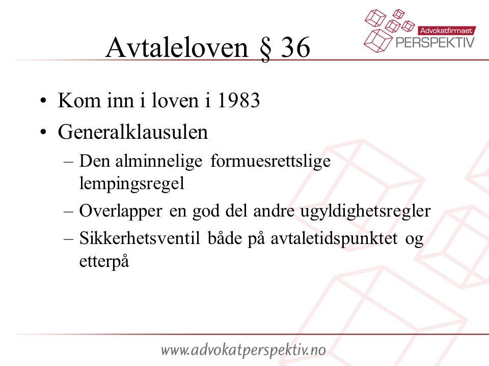 Avtaleloven § 36 Kom inn i loven i 1983 Generalklausulen