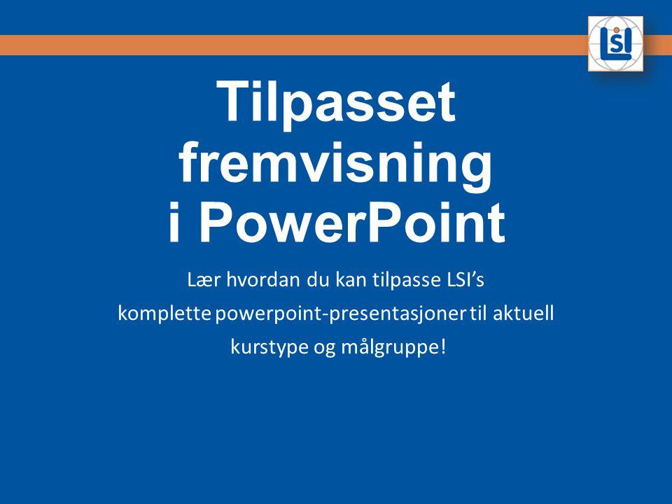 Tilpasset fremvisning i PowerPoint