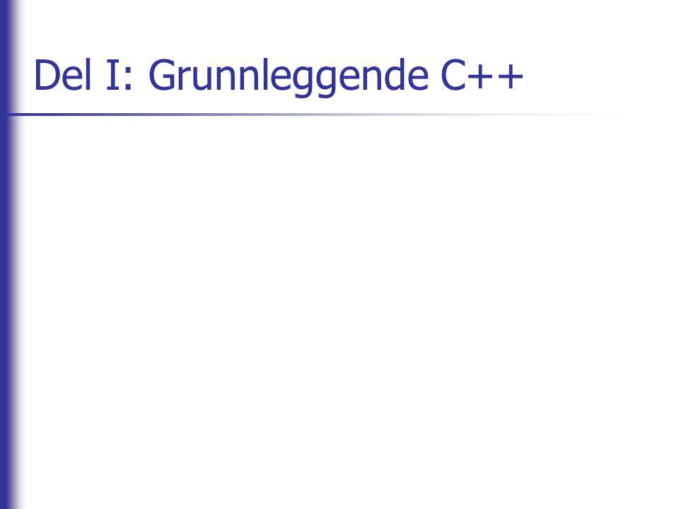 Del I: Grunnleggende C++