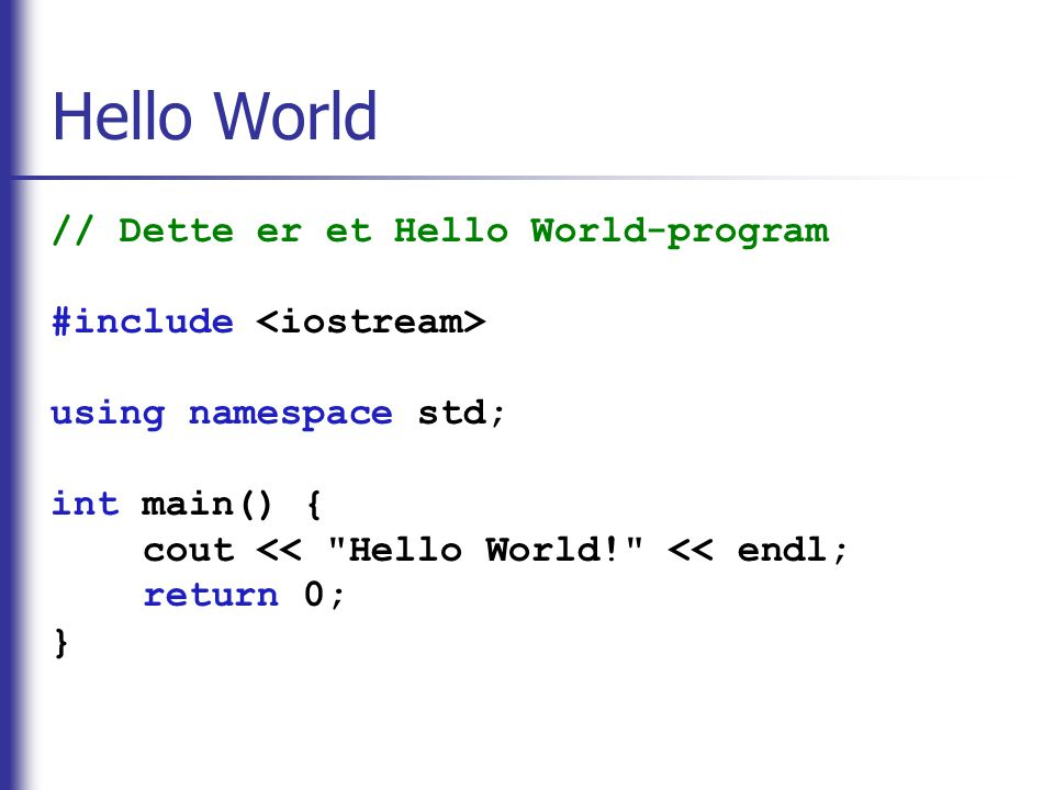 Hello World // Dette er et Hello World-program