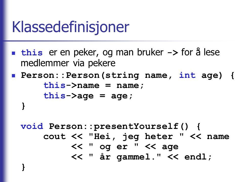 Klassedefinisjoner this er en peker, og man bruker -> for å lese medlemmer via pekere.