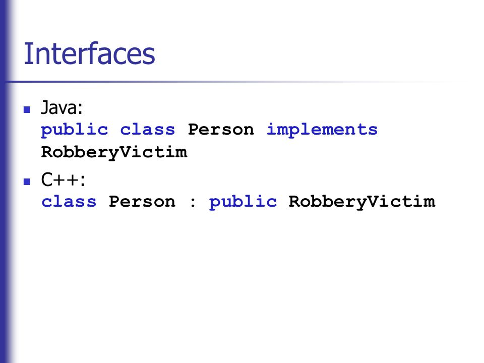 Interfaces Java: public class Person implements RobberyVictim