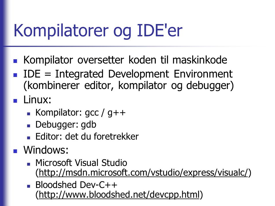 Kompilatorer og IDE er Kompilator oversetter koden til maskinkode