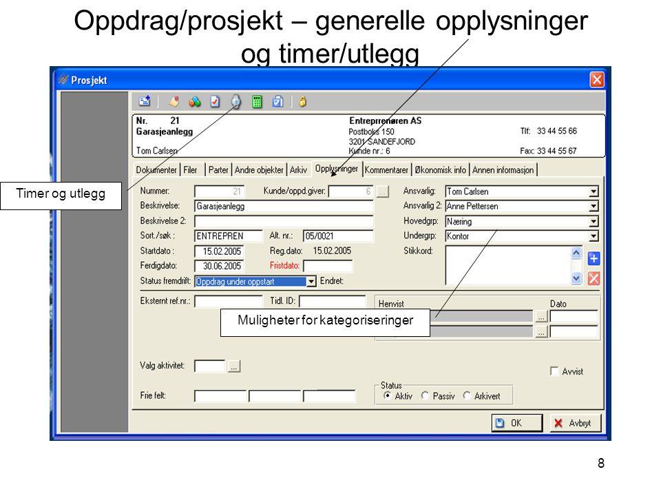 Oppdrag/prosjekt – generelle opplysninger og timer/utlegg
