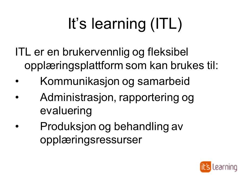 It's learning (ITL) ITL er en brukervennlig og fleksibel opplæringsplattform som kan brukes til: Kommunikasjon og samarbeid.
