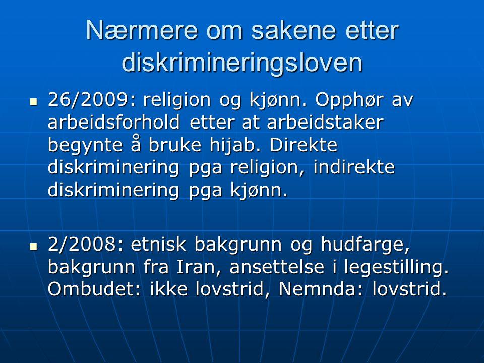 Nærmere om sakene etter diskrimineringsloven
