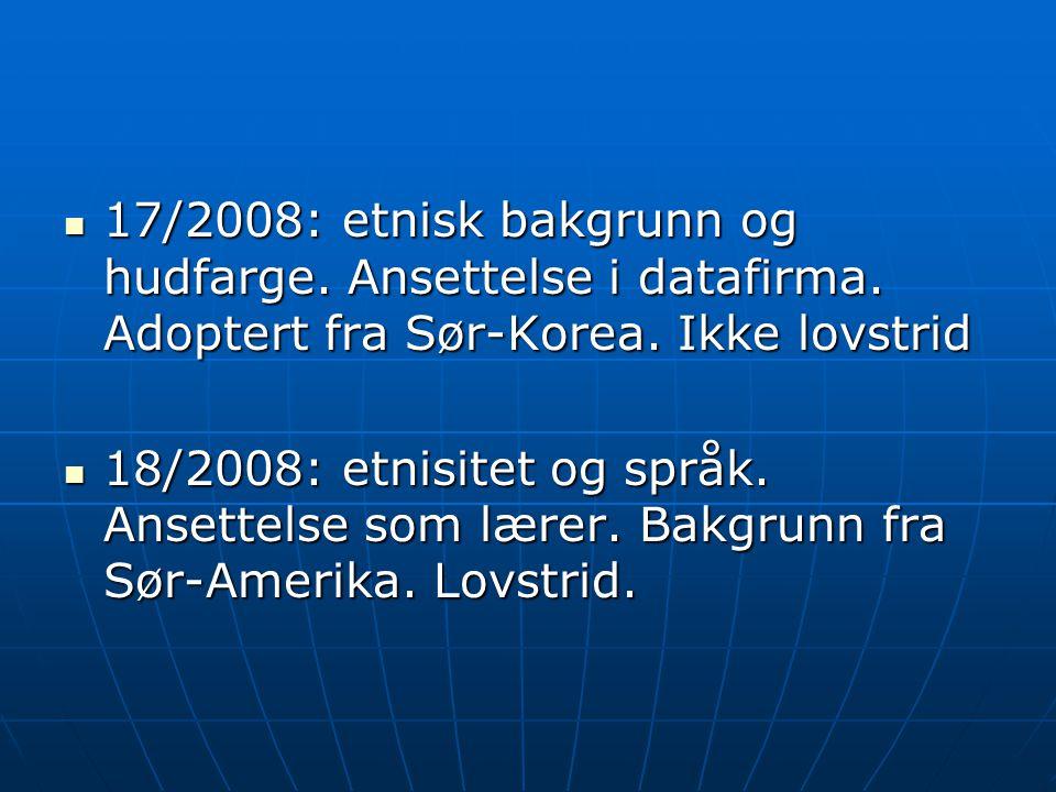 17/2008: etnisk bakgrunn og hudfarge. Ansettelse i datafirma