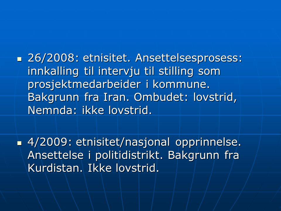 26/2008: etnisitet. Ansettelsesprosess: innkalling til intervju til stilling som prosjektmedarbeider i kommune. Bakgrunn fra Iran. Ombudet: lovstrid, Nemnda: ikke lovstrid.