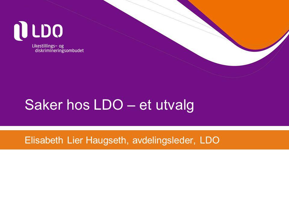 Saker hos LDO – et utvalg