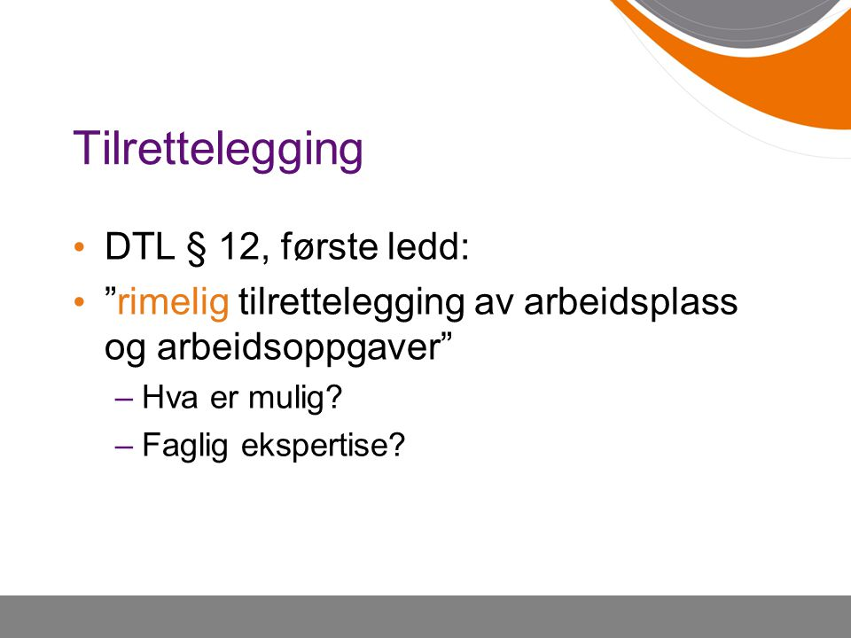 Tilrettelegging DTL § 12, første ledd: