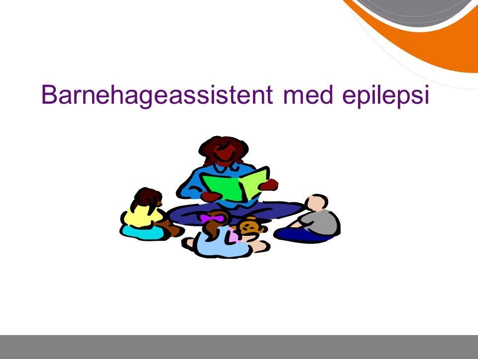 Barnehageassistent med epilepsi