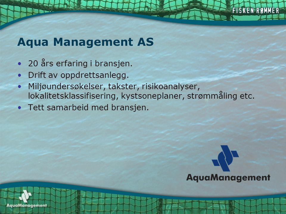 Aqua Management AS 20 års erfaring i bransjen.