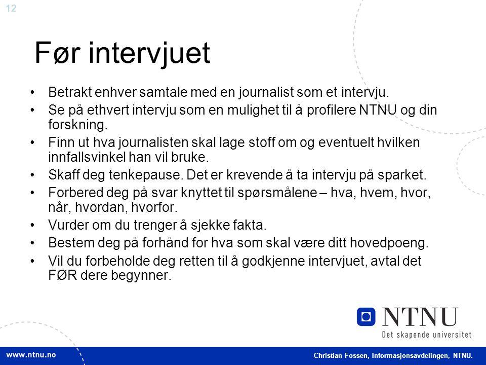 Før intervjuet Betrakt enhver samtale med en journalist som et intervju.