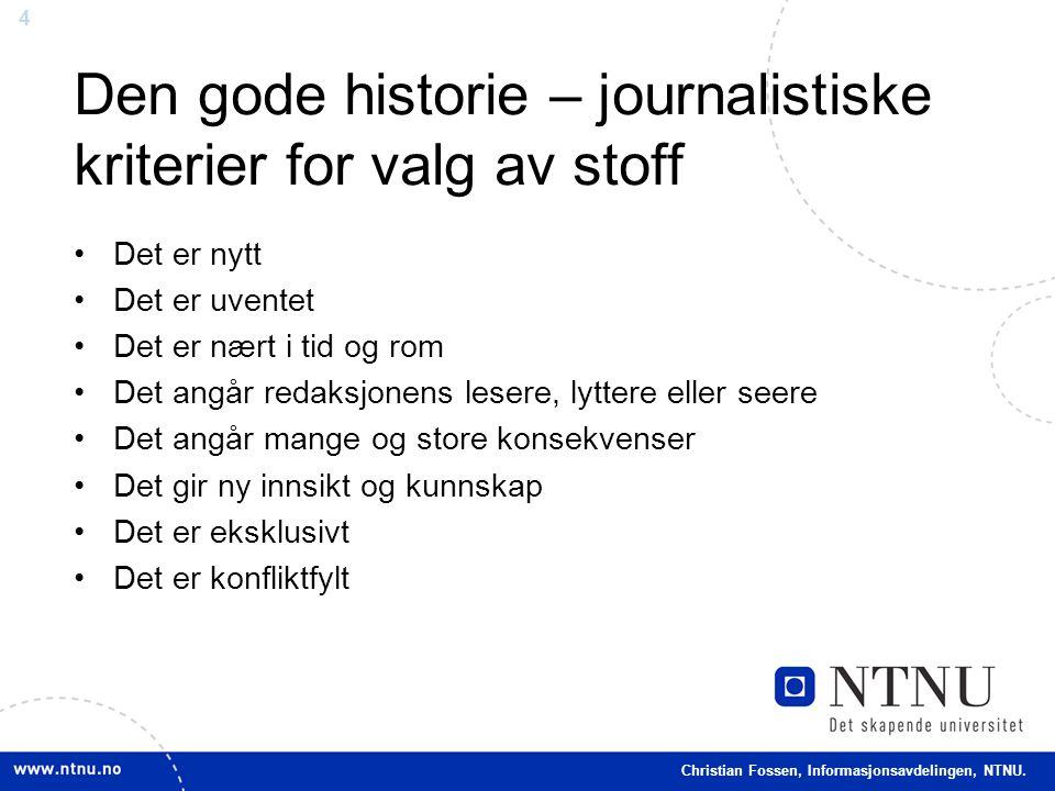 Den gode historie – journalistiske kriterier for valg av stoff