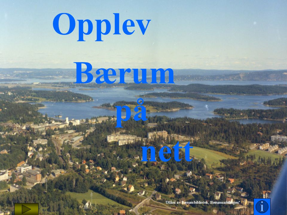Opplev Bærum på nett Utlånt av Bærum bibliotek, Bærumsamlingen