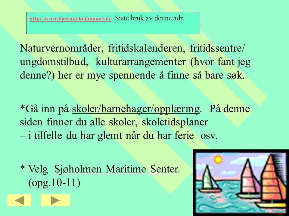 * Velg Sjøholmen Maritime Senter. (opg.10-11)