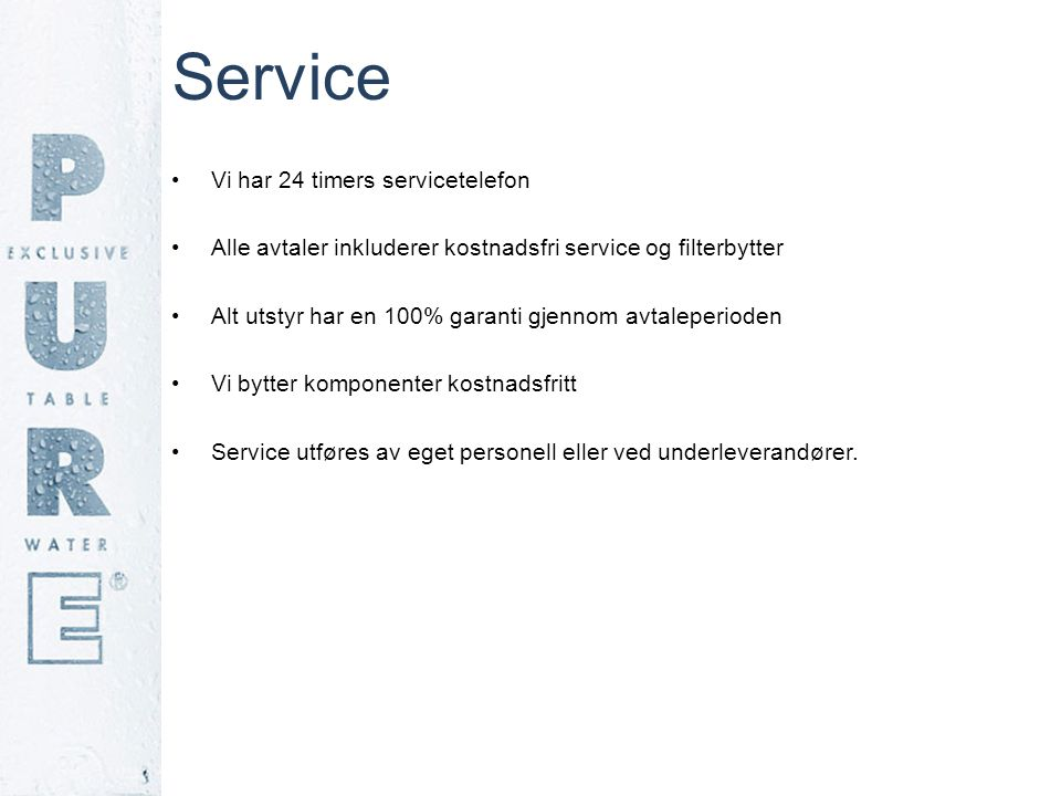 Service Vi har 24 timers servicetelefon