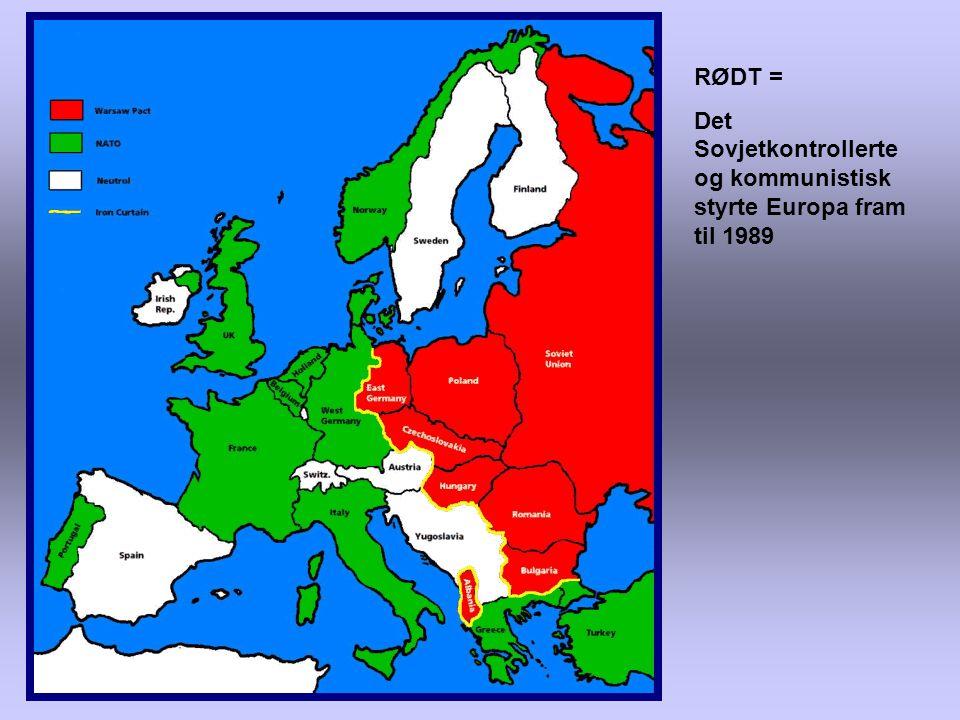 RØDT = Det Sovjetkontrollerte og kommunistisk styrte Europa fram til 1989
