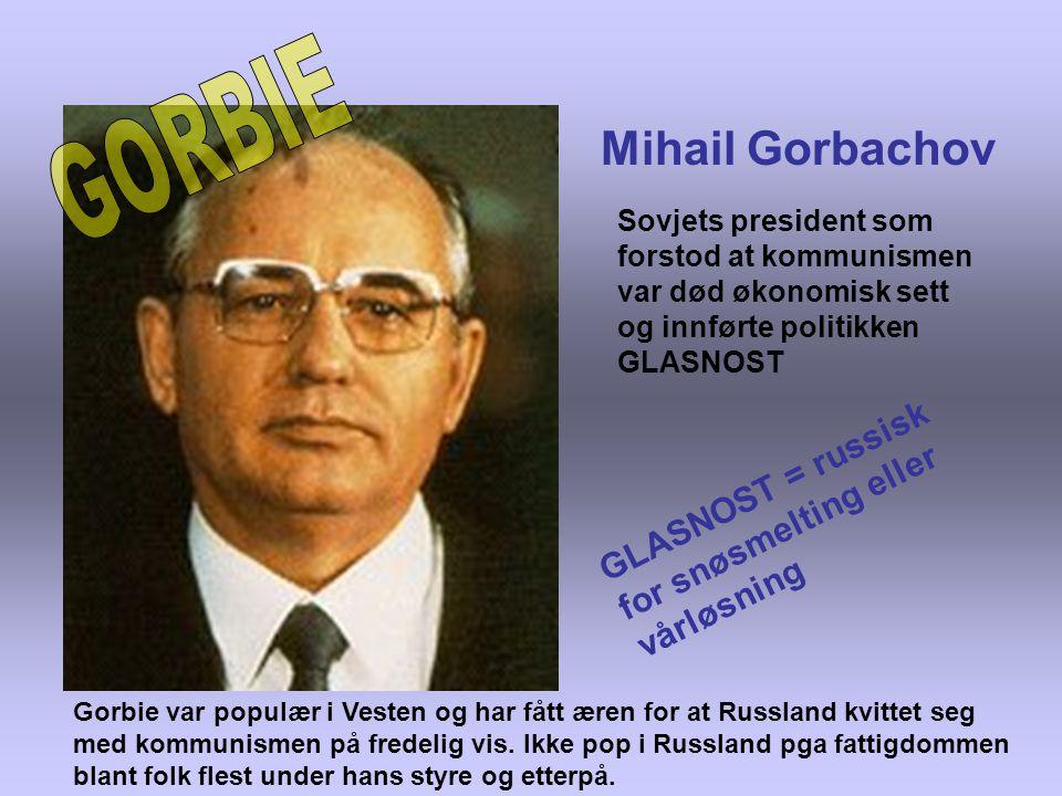 GORBIE Mihail Gorbachov