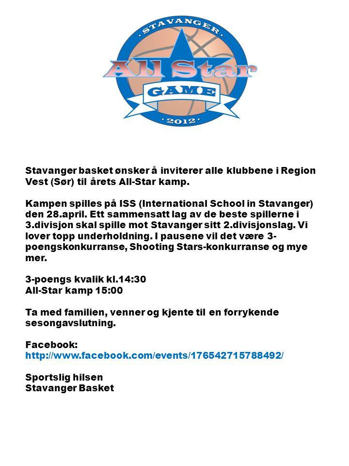 Stavanger basket ønsker å inviterer alle klubbene i Region Vest (Sør) til årets All-Star kamp.
