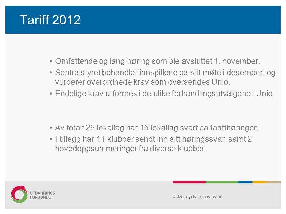 Tariff 2012 Omfattende og lang høring som ble avsluttet 1. november.