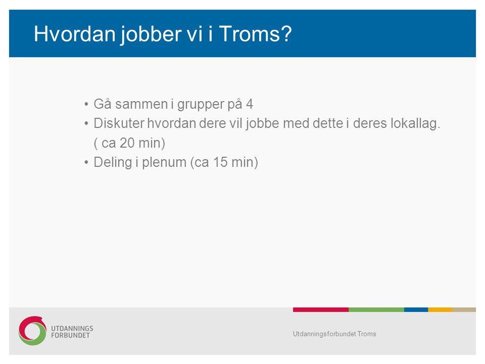 Hvordan jobber vi i Troms