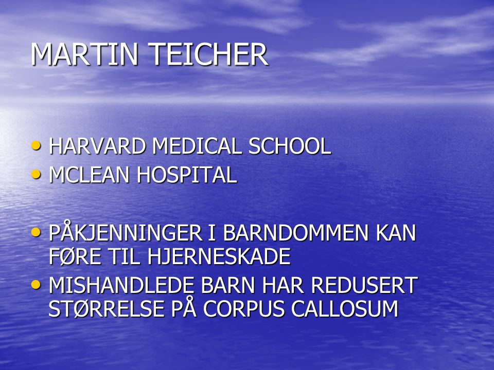 MARTIN TEICHER HARVARD MEDICAL SCHOOL MCLEAN HOSPITAL