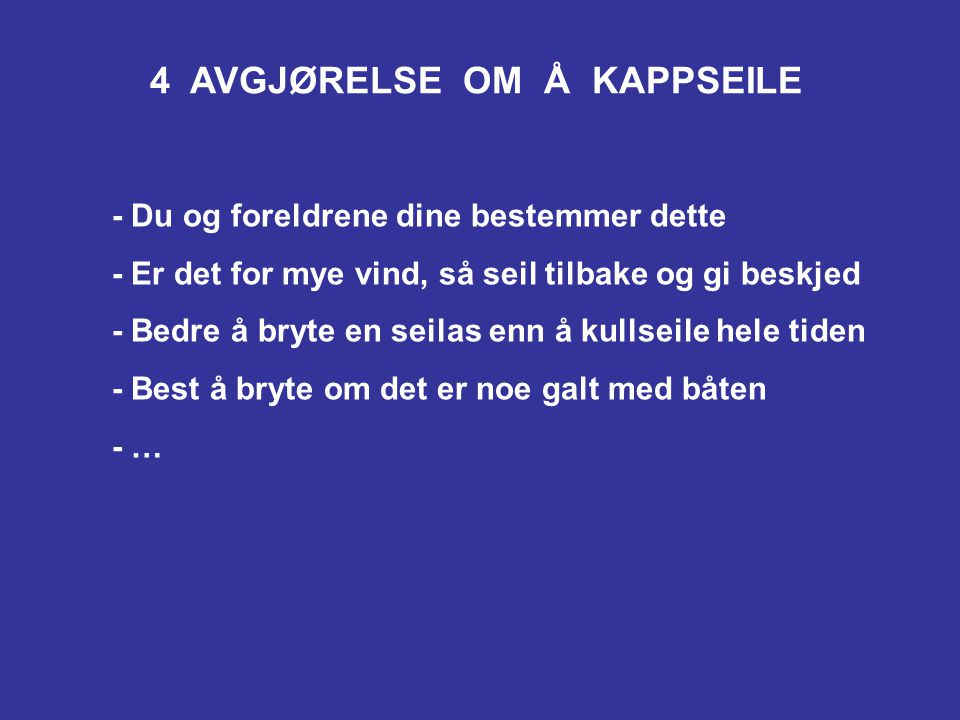 4 AVGJØRELSE OM Å KAPPSEILE