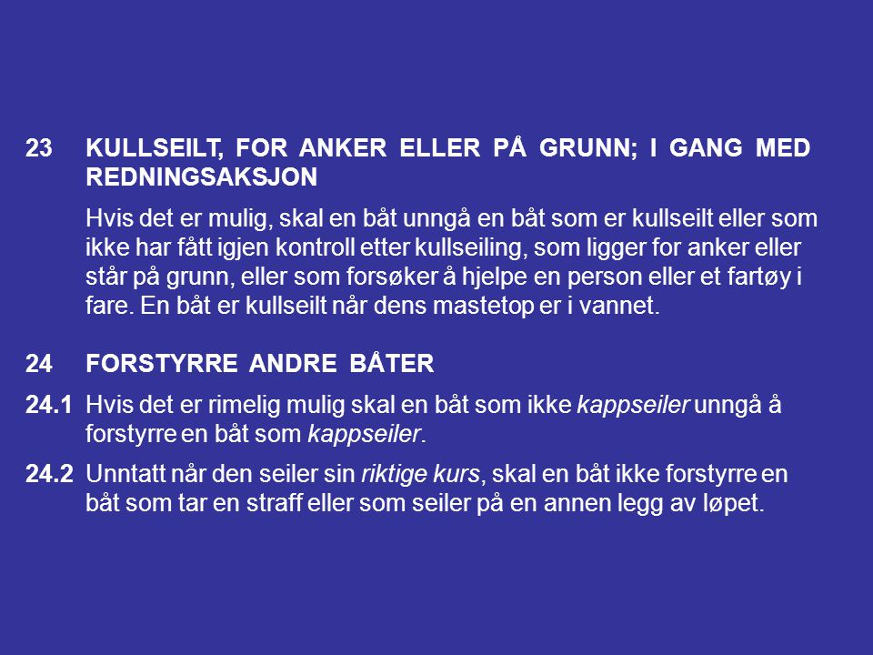 23 KULLSEILT, FOR ANKER ELLER PÅ GRUNN; I GANG MED