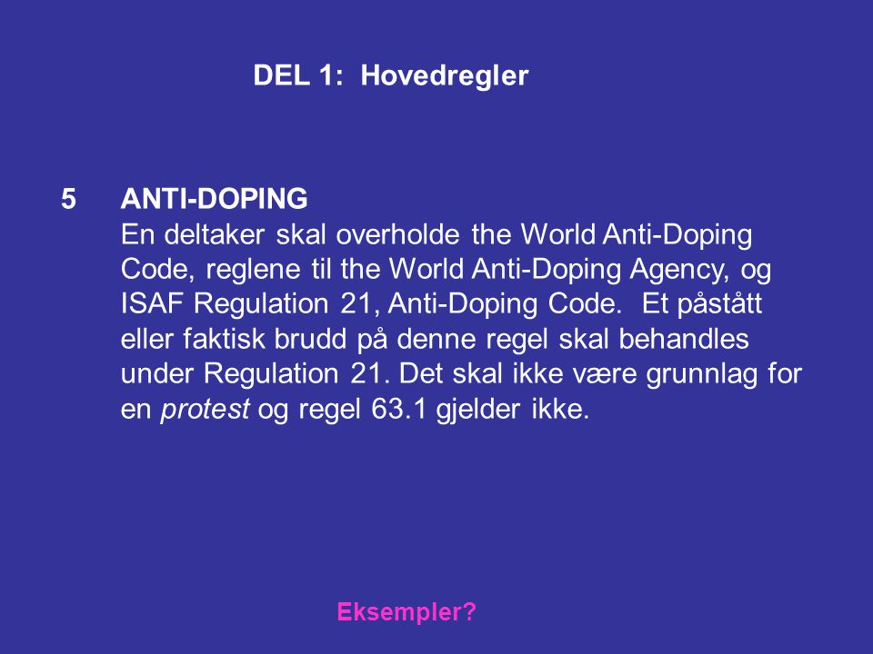 En deltaker skal overholde the World Anti-Doping