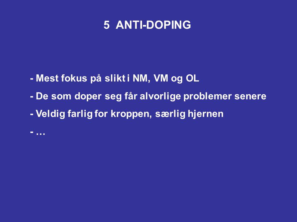 5 ANTI-DOPING - Mest fokus på slikt i NM, VM og OL