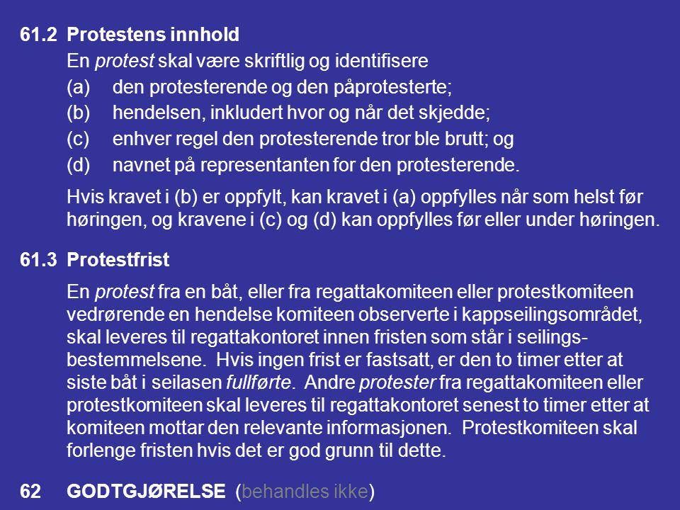 61.2 Protestens innhold En protest skal være skriftlig og identifisere. (a) den protesterende og den påprotesterte;