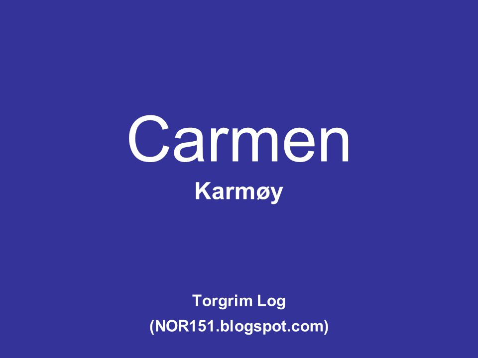 Carmen Karmøy Torgrim Log (NOR151.blogspot.com)