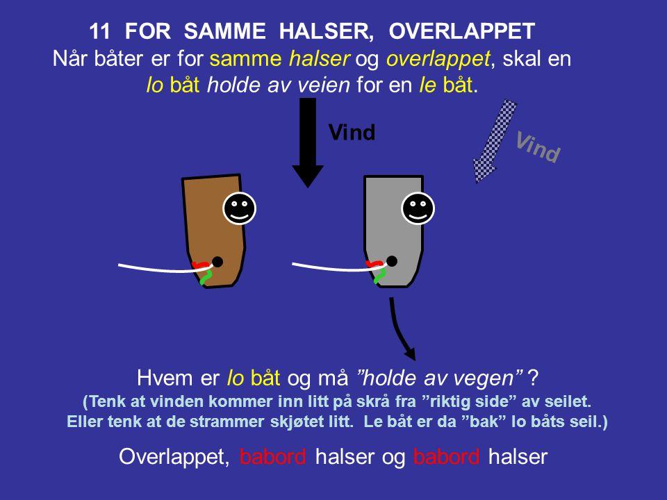 11 FOR SAMME HALSER, OVERLAPPET