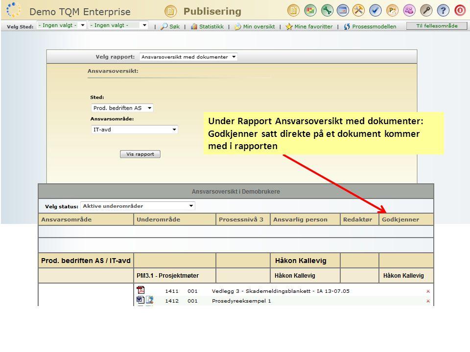 Under Rapport Ansvarsoversikt med dokumenter: Godkjenner satt direkte på et dokument kommer med i rapporten