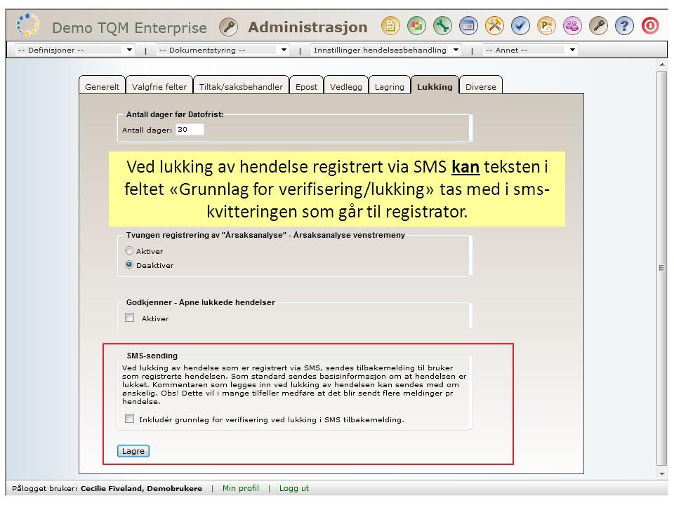Ved lukking av hendelse registrert via SMS kan teksten i feltet «Grunnlag for verifisering/lukking» tas med i sms-kvitteringen som går til registrator.