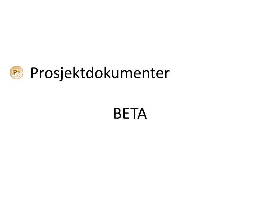 Prosjektdokumenter BETA