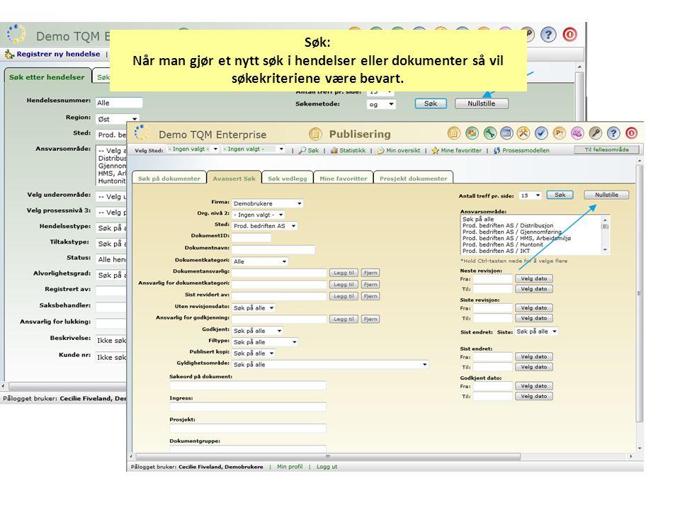 Søk: Når man gjør et nytt søk i hendelser eller dokumenter så vil søkekriteriene være bevart.