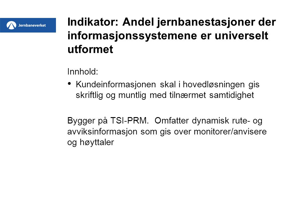 Indikator: Andel jernbanestasjoner der informasjonssystemene er universelt utformet