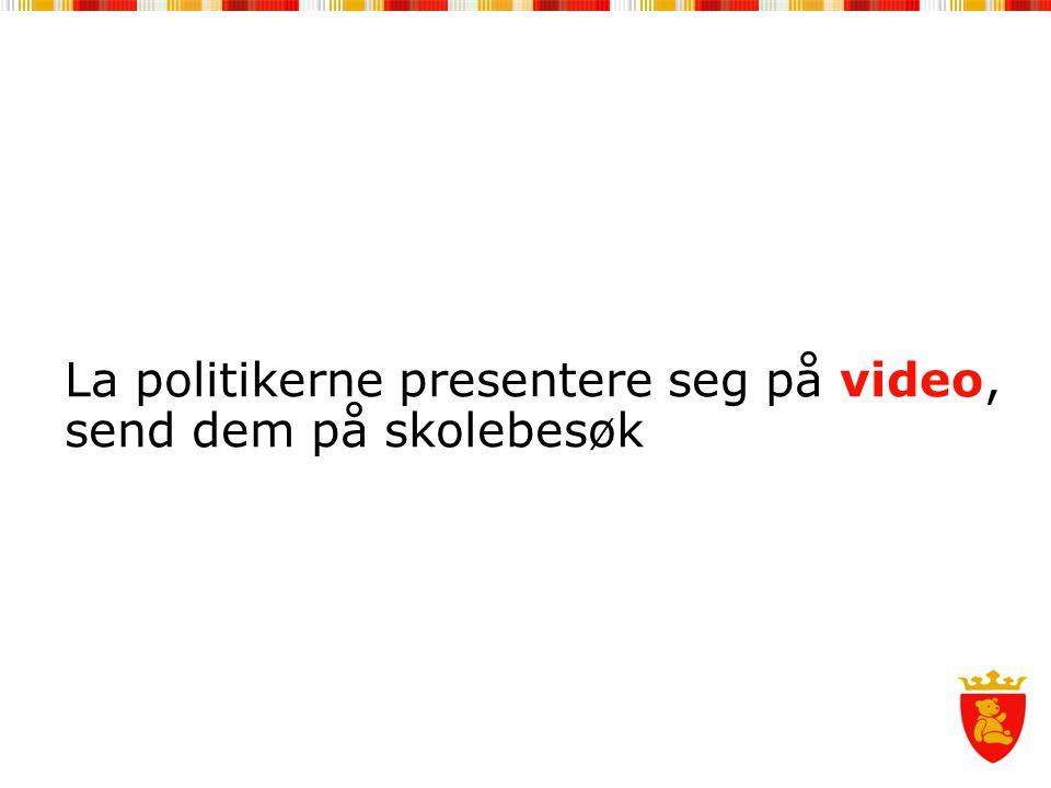 La politikerne presentere seg på video, send dem på skolebesøk