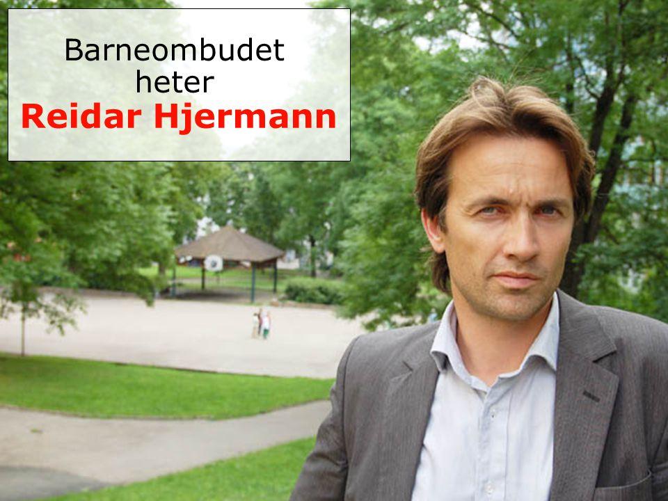 Barneombudet heter Reidar Hjermann