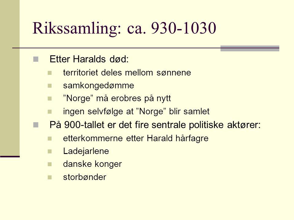 Rikssamling: ca. 930-1030 Etter Haralds død: