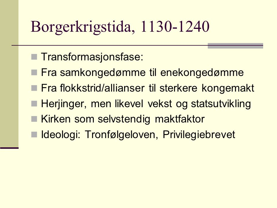 Borgerkrigstida, 1130-1240 Transformasjonsfase:
