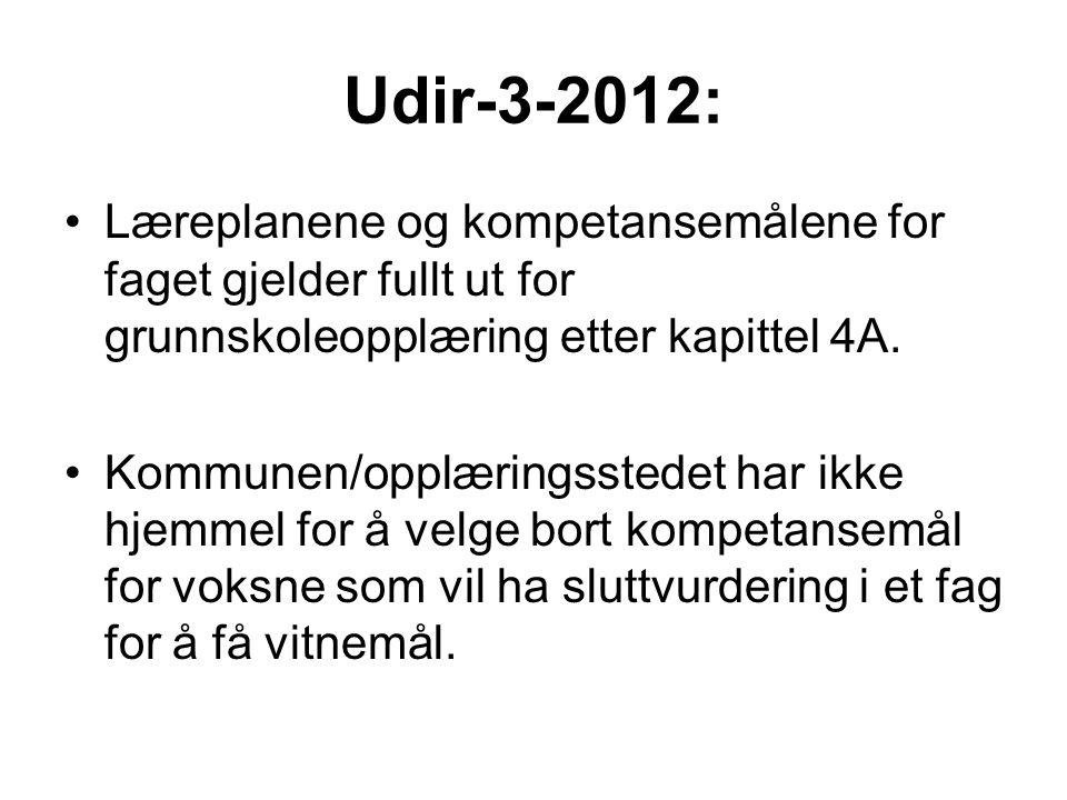 Udir-3-2012: Læreplanene og kompetansemålene for faget gjelder fullt ut for grunnskoleopplæring etter kapittel 4A.