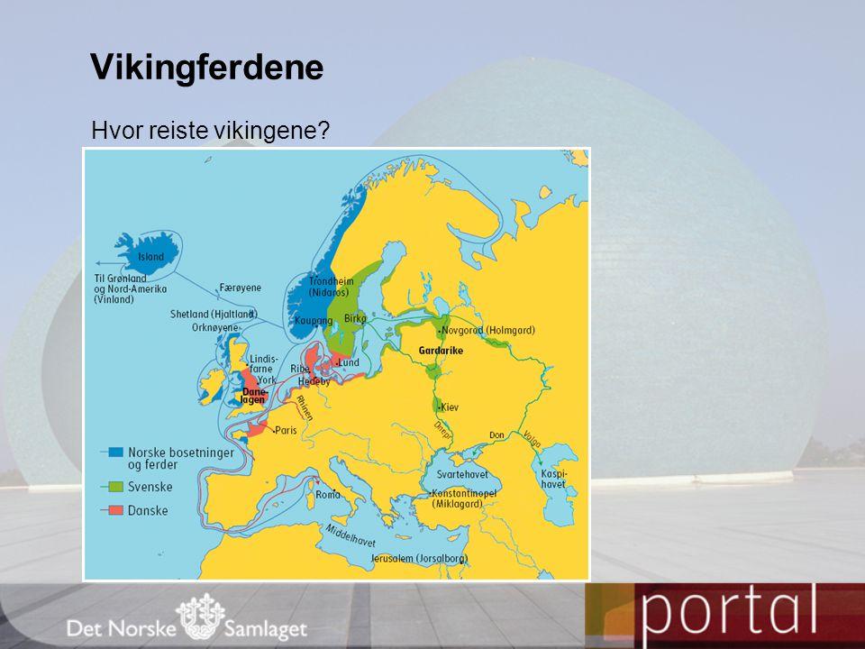 Vikingferdene Hvor reiste vikingene