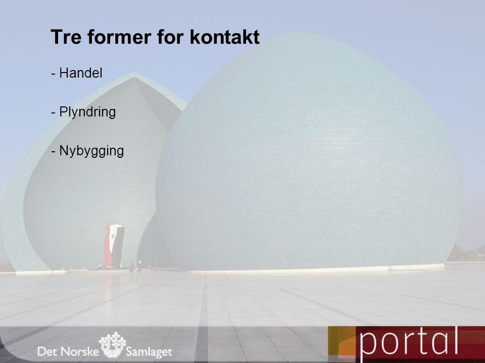 Tre former for kontakt - Handel - Plyndring - Nybygging