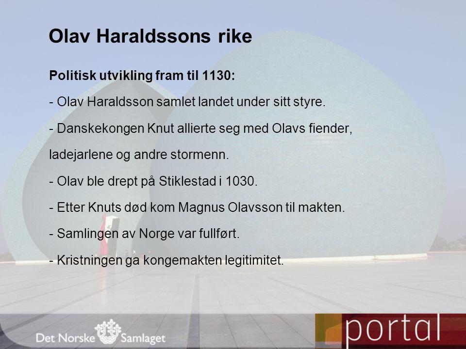 Olav Haraldssons rike Politisk utvikling fram til 1130: