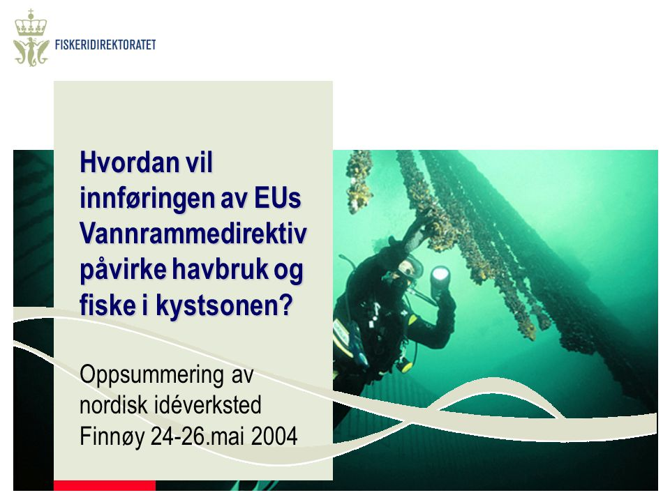 Hvordan vil innføringen av EUs Vannrammedirektiv påvirke havbruk og fiske i kystsonen