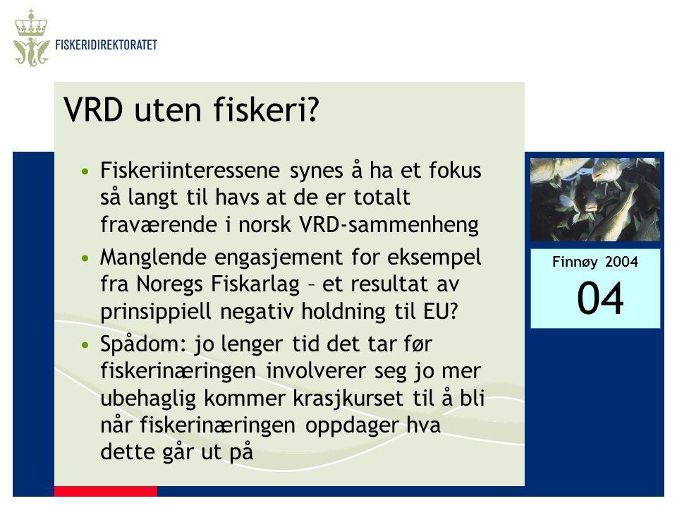 VRD uten fiskeri Fiskeriinteressene synes å ha et fokus så langt til havs at de er totalt fraværende i norsk VRD-sammenheng.